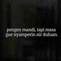 Quotes Indonesia Rindu Teman Ideas For 2019 Quotes Rindu, Quotes Lucu, Quotes Galau, People Quotes, Mood Quotes, Funny Quotes, Life Quotes, Funny Memes, Reminder Quotes