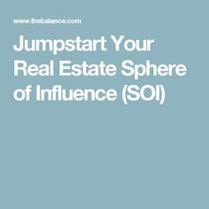 Jumpstart Your Real Estate Sphere of Influence (SOI)
