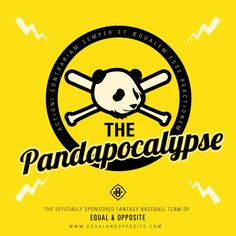 Presenting, the Pandapocalypse.The officially sponsored fantasy baseball team of Equal & Opposite.  (A reddit Sultan's of Stats team)