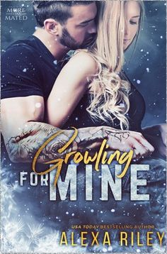 Growling For Mine  Bleu's Teddy-Bear-ness made this one of the sweetest shifter romances I've read. OTT-ness guaranteed by Alexa Riley