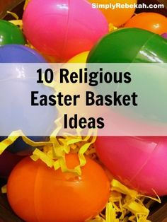 10 Religious Easter Basket Ideas: I love love love Easter candy, but I also like making sure my kids truly remmeber the reason we are celebrating Easter, and after 16 years of making Easter baskets I always need new ideas!