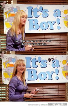 It's not a Boy! #FRIENDS #PhoebeBuffay