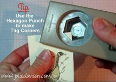 Hexagon Punch Tip - use it to make tag corners