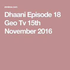 Dhaani Episode 18 Geo Tv 15th November 2016