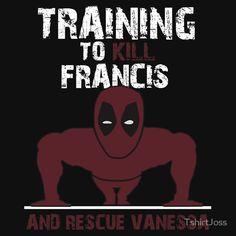 Training To Kill Francis and Rescue Vanessa