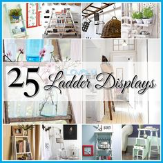 25 Ways to decorate with a ladder...there are so many cute ideas here!