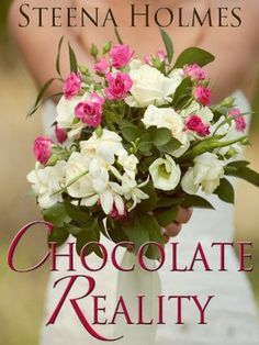 Chocolate Reality by Steena Holmes Submit a review and become a Faerytale Magic Reviewer! www.faerytalemagic.com