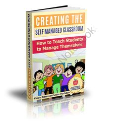 Creating the Self Managed Classroom from Classroom Management Specialists on TeachersNotebook.com -  (156 pages)  - Simple but effective techniques for Classroom Management.