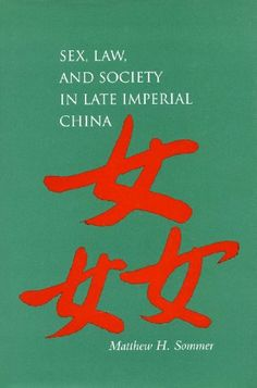 Sex Law and Society in Late Imperial China Law Society and Culture in China