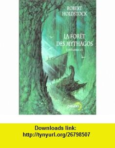 La For�t des Mythagos, lint�grale 2/2 (9782207252826) Robert Holdstock, William Desmond, Patrick Marcel , ISBN-10: 2207252825  , ISBN-13: 978-2207252826 ,  , tutorials , pdf , ebook , torrent , downloads , rapidshare , filesonic , hotfile , megaupload , fileserve