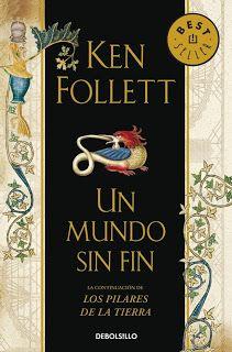 Un Mundo sin Fin: Ken Follet  Blog de Cine y Literatura de Francisco Bermúdez Guerra