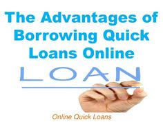 The Advantages of Borrowing Quick Loans Online PowerPoint PPT Presentation