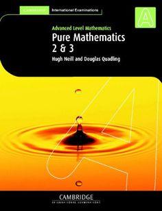Pure Mathematics 2 and 3 (International) (Cambridge International Examinations): Hugh Neill, Douglas Quadling: 9780521530125: Amazon.com: Books