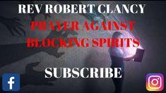 PRAYER AGAINST BLOCKING SPIRITS - REV ROBERT CLANCY - YouTube Prayer For Protection, Spiritual Warfare, Power Of Prayer, Word Of God, Powerful Prayers, Blessed, John 8, Spirituality, Wisdom