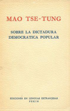 Sobre la dictadura democrática popular / Mao Tse-Tung, 1967