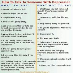 Talking to Someone with Depression I have had ppl with depression talk to me about my depression like the what not to say. think before you speak. Dealing With Depression, Depression Support, Helping Someone With Depression, Battling Depression, Depression In Relationships, Friend With Depression, Beat Depression, Depression Awareness, Cognitive Behavioral Therapy