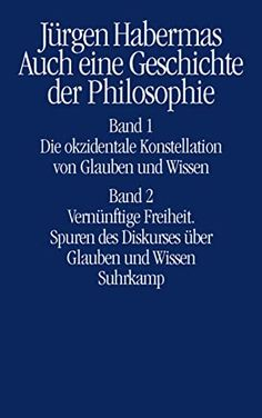 Auch eine Geschichte der Philosophie / Jürgen Habermas. Suhrkamp, 2019 Reading, Kobo, Books, Band, Kindle, Apps, Free, Products, Science