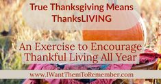 True Thanksgiving Means ThanksLIVING All Year