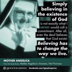 Mother Angelica's wise words YES--our heart and lives!!  AMEN!!