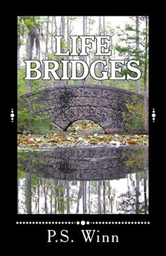 Life Bridges by P.S. Winn https://www.amazon.com/dp/B01FYGZGYO/ref=cm_sw_r_pi_dp_x_paLKyb6XQY0V9