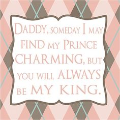 Daddy Someday I May Find My Prince Charming Canvas Reproduction, Canvas Reproductions, Art for Girls