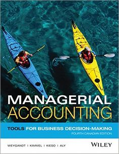 Solution Manual Managerial Accounting Tools for Business 4th Canadian Edition by Jerry J. Weygandt Check more at https://textbook-exams.com/product/solution-manual-managerial-accounting-tools-for-business-4th-canadian-edition-by-jerry-j-weygandt/