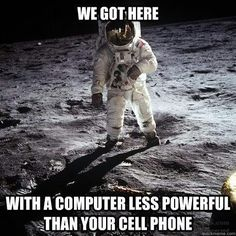 I use more computing power to pin photos on Pinterest than was used to land men on the moon :-(