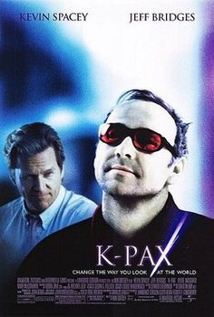 K-PAX (2001) Premiered 26 October 2001 - is Kevin Spacey somewhat crazy, or could he really be an alien?