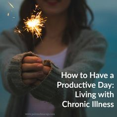 How to have a productive day when living with chronic illness or a chronic pain condition! Simple tips to make tasks easier and more manageable.