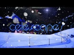 Celescapes - Christmas Mountain (featuring music from various artists) - YouTube -relaxing screen saver type YouTube videos.