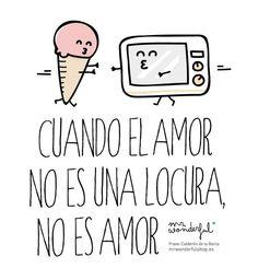 Cuando el amor no es una locura, no es amor! www.mrwonderfulshop.es #mrwonderful #quote #love #illustration