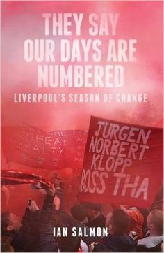 decb31a69 They Say Our Days are Numbered  Liverpool s Season of Change