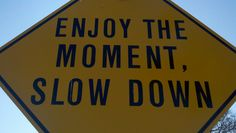 slow down #quote #sign http://www.ritcheyautos.com/