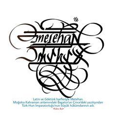 Latin ve Göktürk harfleriyle METEHAN
