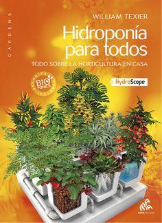 Esta biblia de la jardinería hidropónica, profusamente ilustrada, aumentará tus cosechas en interior a niveles que nunca pensaste posibles. William Texier