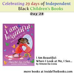 Day 28 of 29 Celebrating Black Children's Books I Am Beautiful: When I Look at Me, I see… by Simone Da Costa