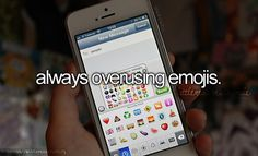 It bothers me when people don't use Emojis if they have iPhones... Have some fun!