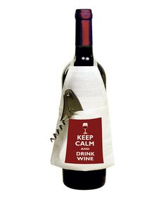 Take a look at this 'Keep Calm And Drink Wine' Bottle Apron by Mariasch Studios on #zulily today!