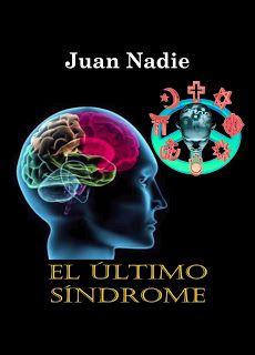 Relatos de  Juan Nadie: El Último Síndrome