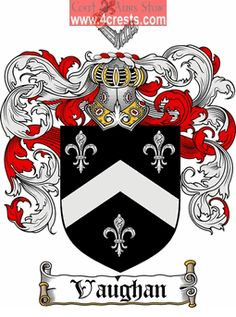 Vaughan Coat of Arms / Vaughan Family Crest  This Welsh surname VAUGHAN is found in all four provinces of Ireland but was commonest in Munst...