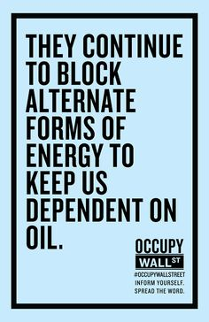 They continue to block alternate forms of energy to keep us dependent on oil. occupy and VOTE the GOP OUT!