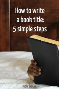 How to write a book title: 5 simple steps