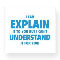 I Can Explain It...