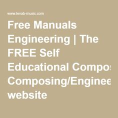 Free Manuals Engineering | The FREE Self Educational Composing/Engineering website