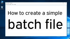 How to create a simple batch file Awesome windows tricks