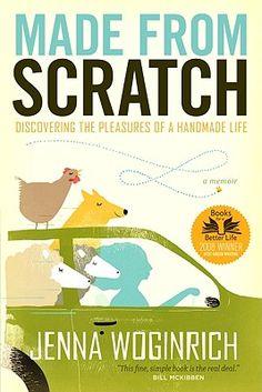 Made from Scratch  Discovering the Pleasures of a Handmade Life  by Jenna Woginrich