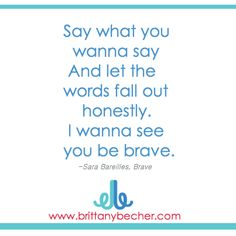 I wanna see you be brave <3  This song is for my niece, beyla. She is autistic.... she's working hard and one day she is going to say what she wants to say and let her words fall out!  Honestly, I wanna see her be brave ♥♡♥