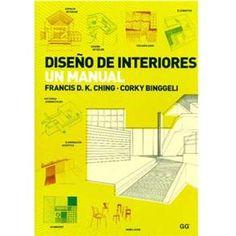 Diseño de Interiores: un Manual - Francis D. K. Ching y Corky Binggeli