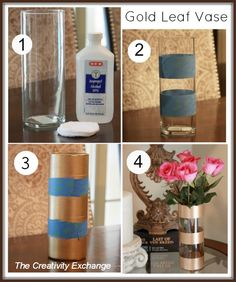 Dollar store: DIY Gold Leaf Vase {How to Paint on Glass...this is such a wonderful website.  There are all kinds of amazing things to do.  Can't wait to try this one for the Fall and Christmas!!