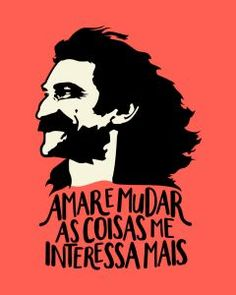 Amar e mudar as coisas me interessam mais Deep Sentences, Brazil Music, Music Is My Escape, Nerd Geek, Me Quotes, Pop Art, Illustration Art, Inspirational Quotes, Lettering